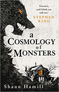 A Cosmology of MonstersShaun Hamill