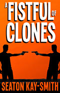 A Fistful of Clones by Seaton Kay-Smith