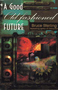 A Good Old Fashioned Future by Bruce Sterling