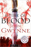 A Time of Blood by John Gwynne