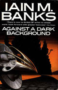 Against A Dark BackgroundIain M Banks
