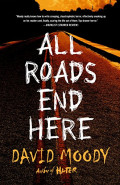 All Roads End Here by David Moody