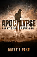 Apocalypse: Diary of a SurvivorMatt Pike