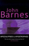 Apocalypses & Apostrophes by John Barnes