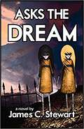 Asks the Dream by James C Stewart