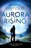 Aurora Rising by Alastair Reynolds