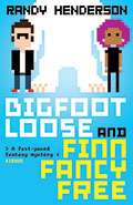 Bigfoot Loose and Fin Fancy Free by Randy Henderson