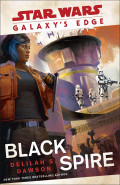 Galaxy's Edge: Black Spire by Delilah S. Dawson