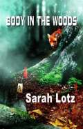 Body in the Woods by Sarah Lotz