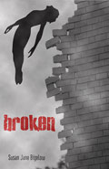 Broken by Susan J Bigelow