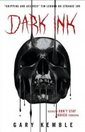 Dark Ink by Gary Kemble