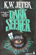 Dark Seeker by K W Jeter
