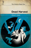 Dead Harvest by Chris F Holm