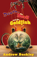 Death, the Devil, and the Goldfish by Andrew Buckley