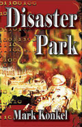 Disaster Park by Mark Konkel