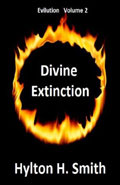Divine Extinction by Hylton H Smith