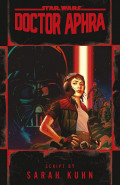 Doctor Aphra by Sarah Kuhn