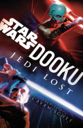 Dooku: Jedi Lost by Cavan Scott