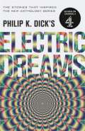 Electric Dreams by Philip K Dick
