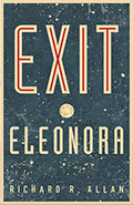 Exit Eleonora by Richard R Allan