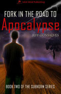 Fork in the Road to Apocalypse by Jeff Gonsalves