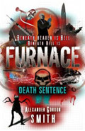 Furnace: Death Sentence by Alexander Gordon Smith