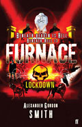 Furnace: Lockdown by Alexander Gordon Smith