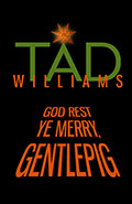 God rest ye merry GentlepigTad Williams