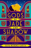Gods of Jade and ShadowSilvia Moreno-Garcia
