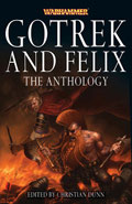 Gotrek and Felix - The Anthology by Christian Dunn