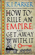 How to Rule An Empire and Get Away With ItK J Parker