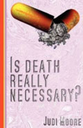 Is Death really necessary by Judi Moore