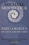 Jerry Cornelius: His Life and TimesMichael Moorcock