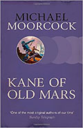 Kane of Old MarsMichael Moorcock