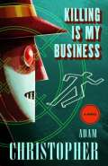 Killing is my BusinessAdam Christopher