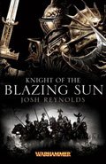 Knight of the Blazing Sun by Josh Reynolds