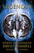 Legends 2: Stories in Honour of David Gemmell by Ian Whates
