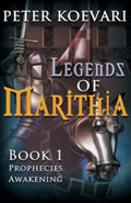Legends of Marithia: Prophecies AwakeningPeter Koevari