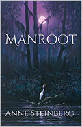 Manroot by Anne Steinberg