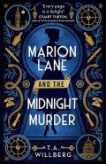 Marion Lane and the Midnight Murder T A Willberg by T A Willberg