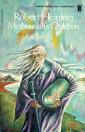 Methuselah's Children by Robert A Heinlein