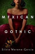 Mexican GothicSilvia Moreno-Garcia