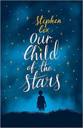 Our Child of the Stars by Stephen Cox