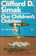 Our Childrens Children by Clifford D Simak