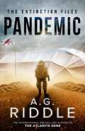Pandemic by A G Riddle