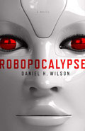 RobopocalypseDaniel H Wilson