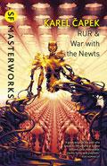 RUR & War with the Newts by Karel Capek