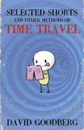 Selected Shorts and other methods of time travelDavid Goodberg