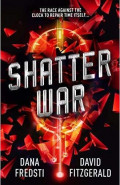 Shatter War by Dana Fredsti
