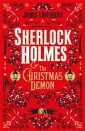 Sherlock Holmes and the Christmas Demon by James Lovegrove